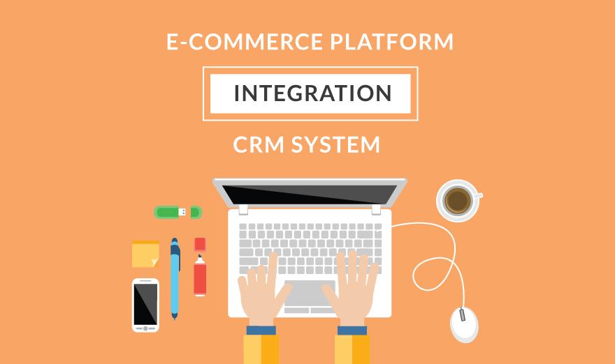 Ecommerce Platform And CRM System Integration