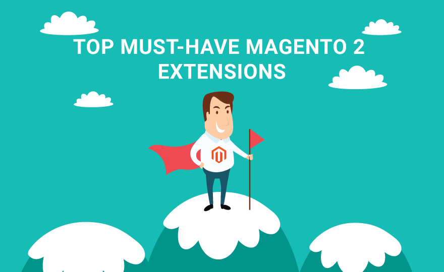 Top must-have Magento 2 extensions for your online store