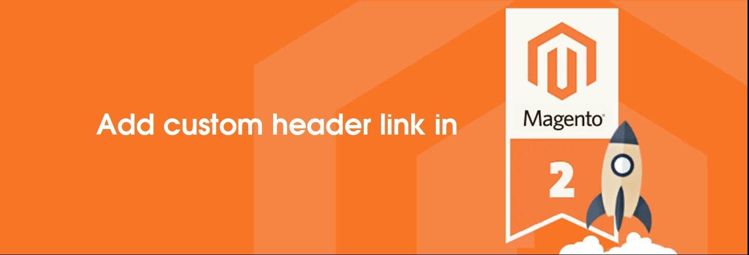 Add custom link in header in Magento 2