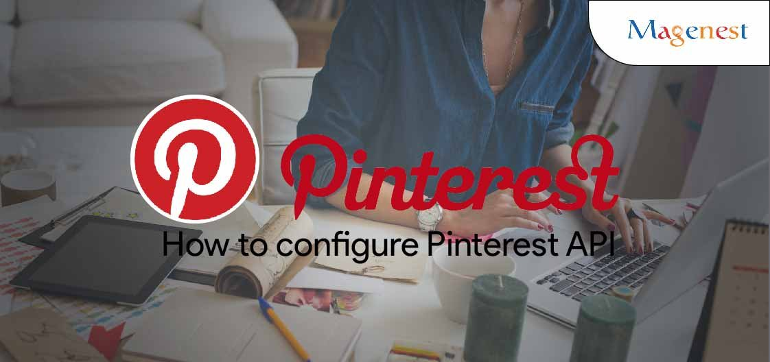 How To Configure Pinterest API in Magento 2