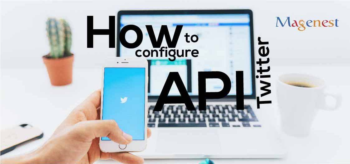 How to Configure Twitter API in Magento 2