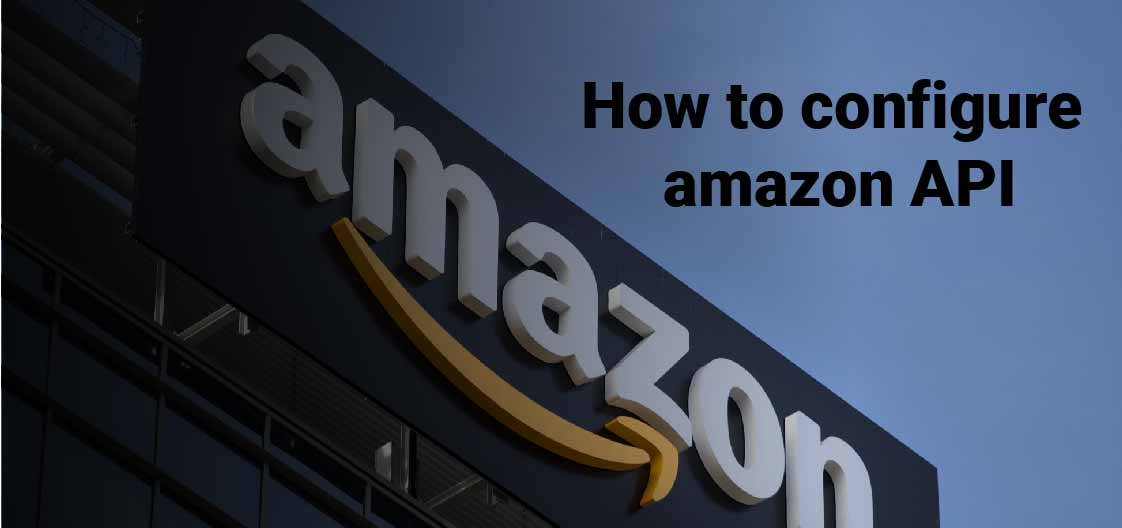 How To Configure Amazon API In Magento 2