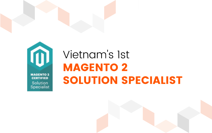 Magenest earned Vietnam's first Magento 2 Solution Specialist Certification