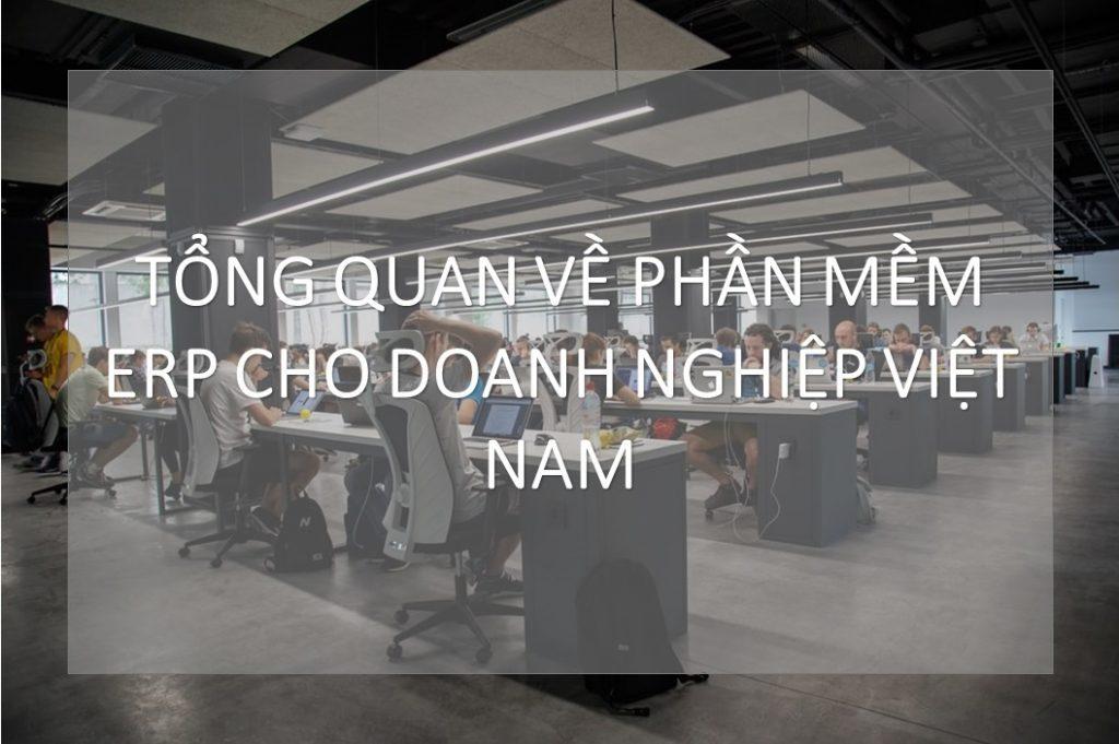 Tổng quan về phần mềm ERP cho doanh nghiệp Việt Nam